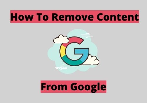 How to Remove Content from Google